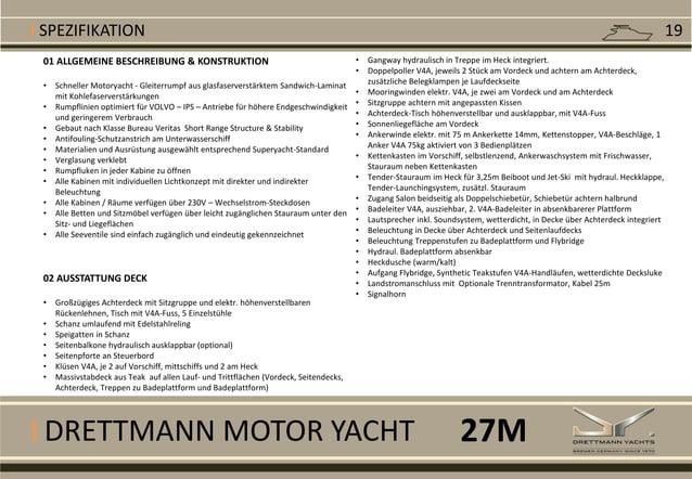 I DRETTMANN MOTOR YACHT I SPEZIFIKATION 01 ALLGEMEINE BESCHREIBUNG & KONSTRUKTION • Schneller Motoryacht - Gleiterrumpf au...