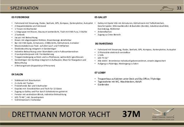 I DRETTMANN MOTOR YACHT 03 FLYBDRIDGE • Fahrstand mit Steuerung, Radar, Seefunk, GPS, Kompass, Kartenplotter, Autopilot • ...