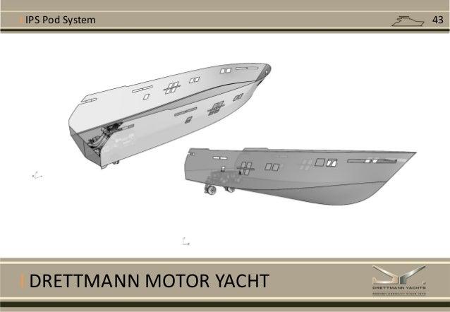 I DRETTMANN MOTOR YACHT I IPS Pod System 43