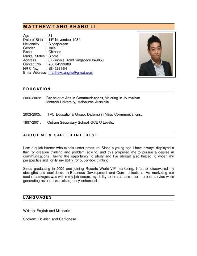 M AT THEW T ANG S HANG L I Age : 31 Date of Birth : 11th November 1984 Nationality : Singaporean Gender : Male Race : Chin...