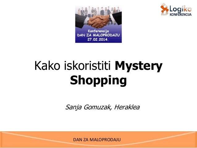 Kako iskoristiti Mystery Shopping Sanja Gomuzak, Heraklea  DAN ZA MALOPRODAJU