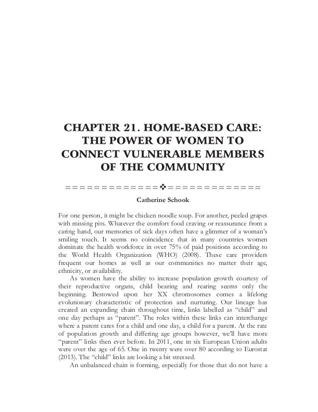 CHAPTER 21. HOME-BASED CARE: THE POWER OF WOMEN TO CONNECT VULNERABLE MEMBERS OF THE COMMUNITY =============™=============...