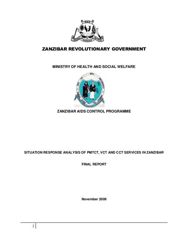 i ZANZIBAR REVOLUTIONARY GOVERNMENT MINISTRY OF HEALTH AND SOCIAL WELFARE ZANZIBAR AIDS CONTROL PROGRAMME SITUATION RESPON...