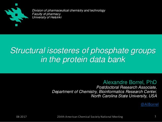 1254th American Chemical Society National Meeting08-2017 Structural isosteres of phosphate groups in the protein data bank...