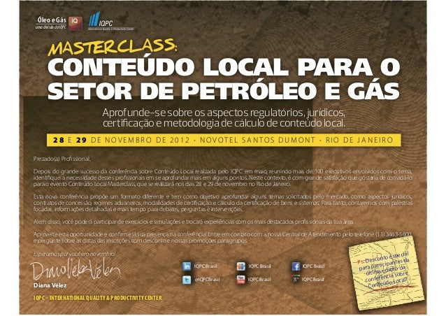 Ps: Desconto especial para participantes da última edição da conferência sobre Conteúdo Local!@IQPCBrasil IQPC Brasil IQPC...