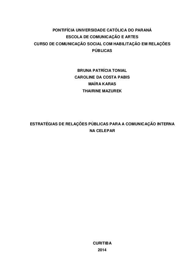 PONTIFÍCIA UNIVERSIDADE CATÓLICA DO PARANÁ ESCOLA DE COMUNICAÇÃO E ARTES CURSO DE COMUNICAÇÃO SOCIAL COM HABILITAÇÃO EM RE...