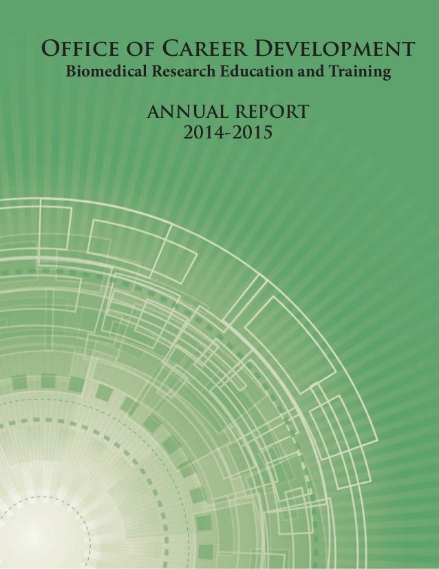 Office of Career Development Biomedical Research Education and Training ANNUAL REPORT 2014-2015