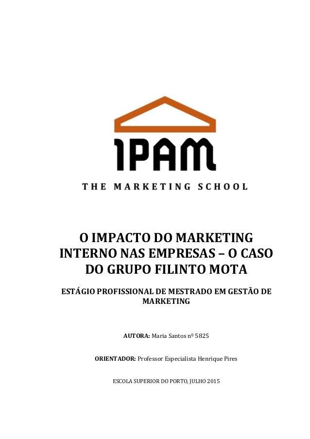 O  IMPACTO  DO  MARKETING   INTERNO  NAS  EMPRESAS  –  O  CASO   DO  GRUPO  FILINTO  MOTA   ES...