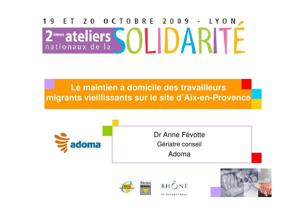 Le maintien à domicile des travailleurs migrants vieillissants sur le site d'Aix-en-Provence                              ...