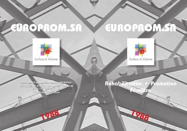 Surface & Volume EUROPROM.SA 1988 Réhabilitation • Promotion Foncière Surface & Volume EUROPROM.SA 1988 65-67 rue du Faubo...