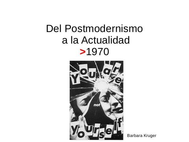Del Postmodernismo a la Actualidad >1970 Barbara Kruger