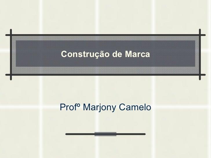 Construção  de Marca Profº Marjony Camelo