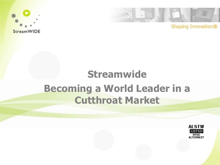 Streamwide<br />Becoming a World Leader in a CutthroatMarket<br />