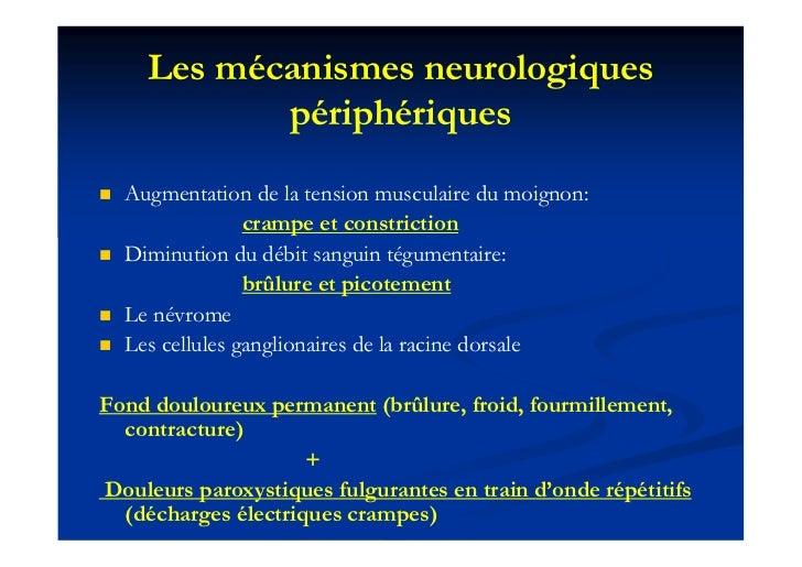 Les mécanismes neurologiques             périphériques   Augmentation de la tension musculaire du moignon:               ...