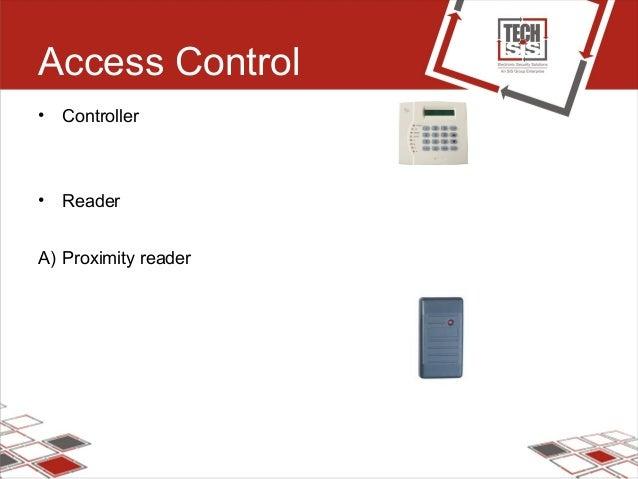 Access Control • Controller • Reader A) Proximity reader