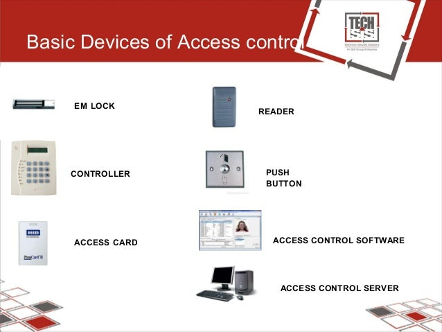 Basic Devices of Access control CONTROLLER EM LOCK READER PUSH BUTTON ACCESS CARD ACCESS CONTROL SOFTWARE ACCESS CONTROL S...