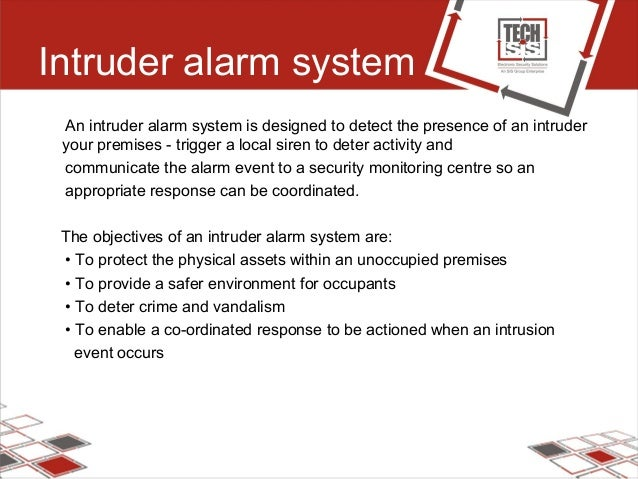 Intruder alarm system An intruder alarm system is designed to detect the presence of an intruder your premises - trigger a...