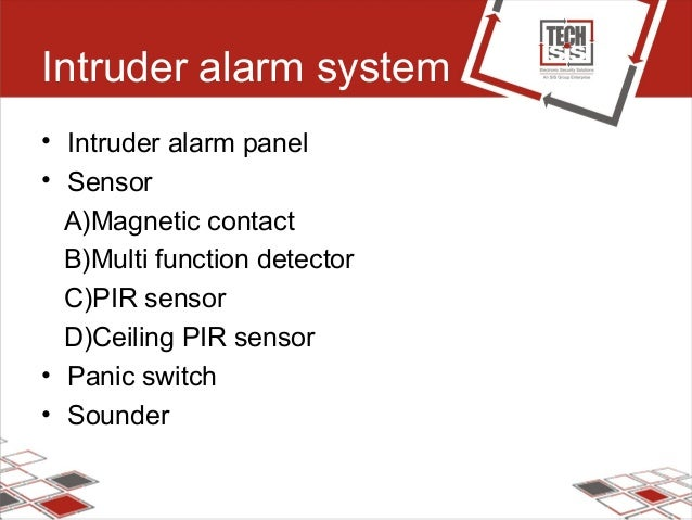 Intruder alarm system • Intruder alarm panel • Sensor A)Magnetic contact B)Multi function detector C)PIR sensor D)Ceiling ...