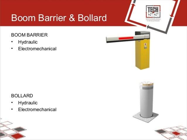 Boom Barrier & Bollard BOOM BARRIER • Hydraulic • Electromechanical BOLLARD • Hydraulic • Electromechanical