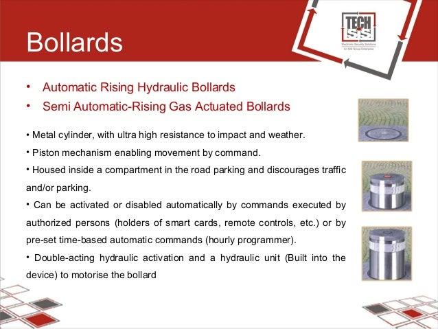 Bollards • Automatic Rising Hydraulic Bollards • Semi Automatic-Rising Gas Actuated Bollards • Metal cylinder, with ultra ...
