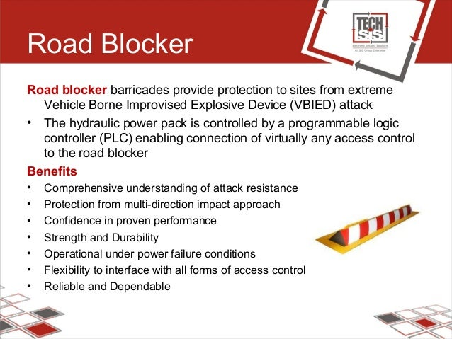 Road Blocker Road blocker barricades provide protection to sites from extreme Vehicle Borne Improvised Explosive Device (V...