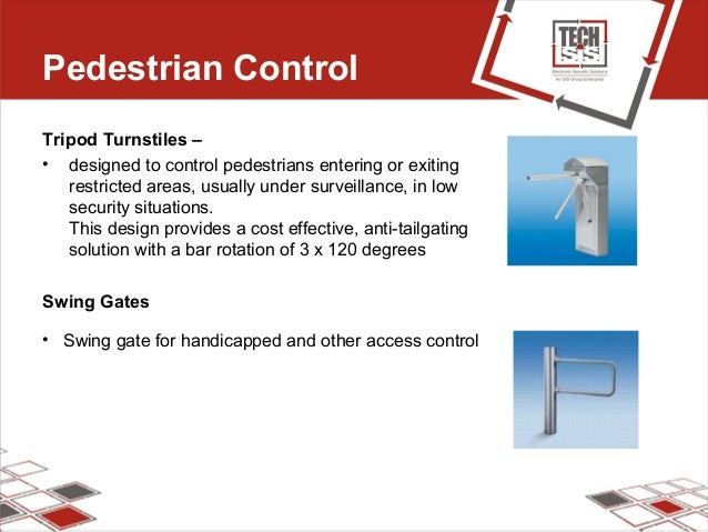 Pedestrian Control Tripod Turnstiles – • designed to control pedestrians entering or exiting restricted areas, usually und...