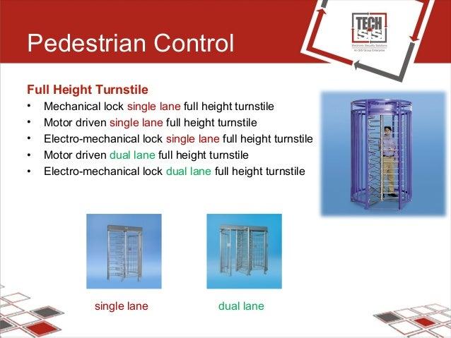 Pedestrian Control Full Height Turnstile • Mechanical lock single lane full height turnstile • Motor driven single lane fu...