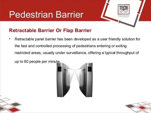Pedestrian Barrier Retractable Barrier Or Flap Barrier • Retractable panel barrier has been developed as a user friendly s...