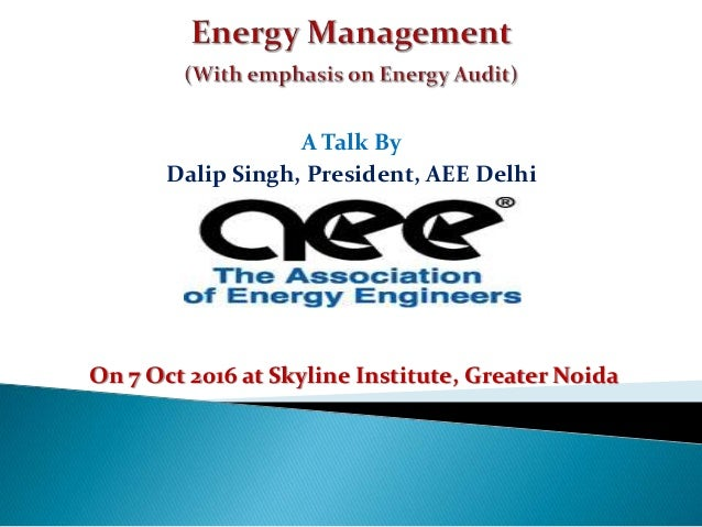 Energy management 7 oct skykine a talk by dalip singh president aee delhi on 7 oct 2016 at skyline fandeluxe Gallery