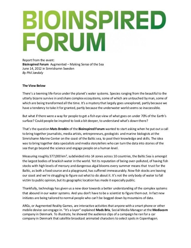 Report from the event: Bioinspired Forum Augmented – Making Sense of the Sea June 14, 2012 in Simrishamn Sweden By Phil Ja...
