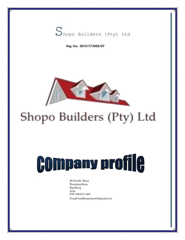 Shopo Builders (Pty) Ltd Reg No: 2014/173928/07 29 Charlie Road Fountainebleau Randburg 2194 Cell: 083 874 1459 E-mail: bu...