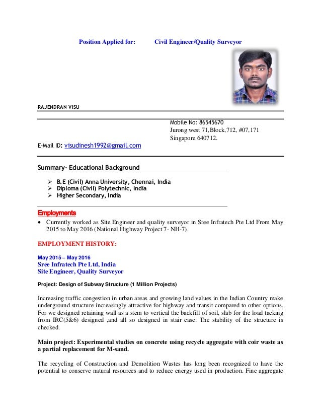 Position Applied for: Civil Engineer/Quality Surveyor RAJENDRAN VISU Mobile No: 86545670 Jurong west 71,Block,712, #07,171...