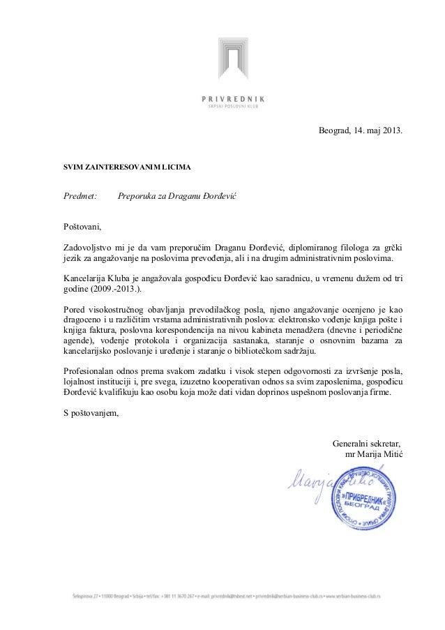 Beograd, 14. maj 2013. SVIM ZAINTERESOVANIM LICIMA Predmet: Preporuka za Draganu Đorđević Poštovani, Zadovoljstvo mi je da...