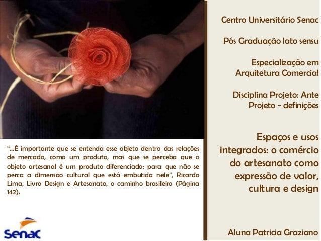 Aluna Patricia Graziano Centro Universitário Senac Pós Graduação lato sensu Especialização em Arquitetura Comercial Discip...