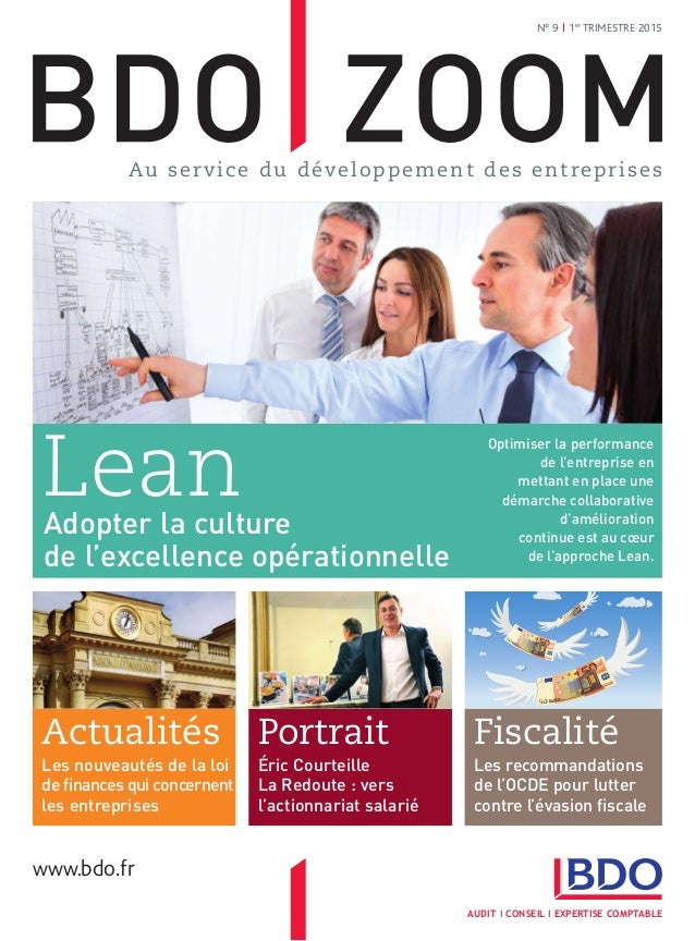 N° 9 I 1er TRIMESTRE 2015 AUDIT I CONSEIL I EXPERTISE COMPTABLE www.bdo.fr LeanAdopter la culture de l'excellence opératio...