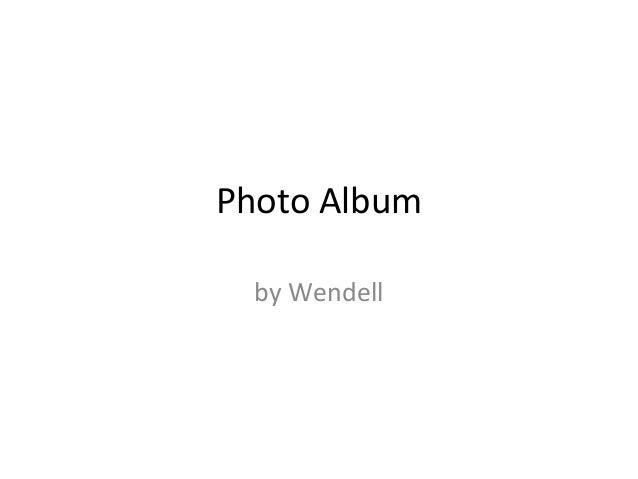Photo Album  by Wendell