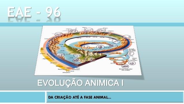 EVOLUÇÃO ANIMICA I EAE - 96