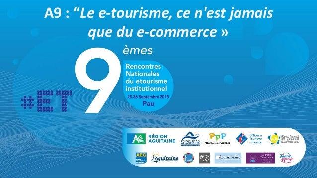 """A9 : """"Le e-tourisme, ce n'est jamais que du e-commerce »"""