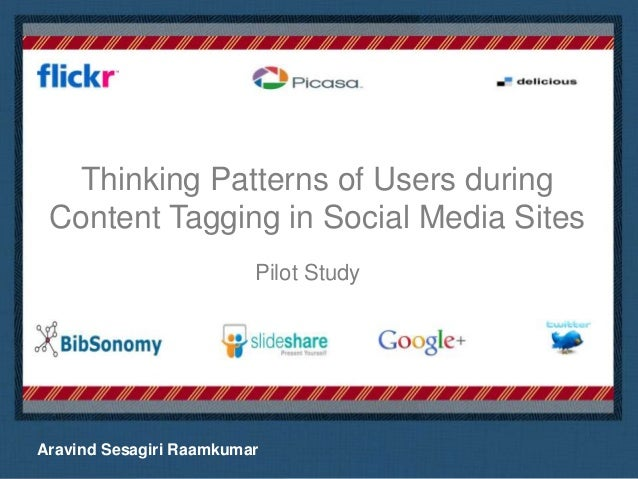 Thinking Patterns of Users during Content Tagging in Social Media Sites                         Pilot Study               ...