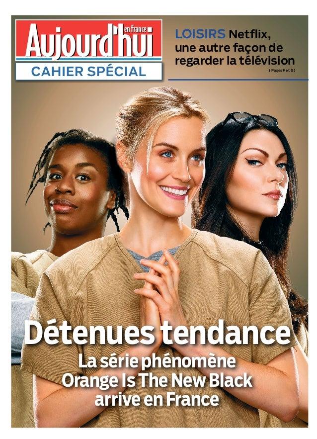 Détenues tendance La série phénomène Orange IsThe NewBlack arrive en France LOISIRS Netflix, une autre façon de regarder l...