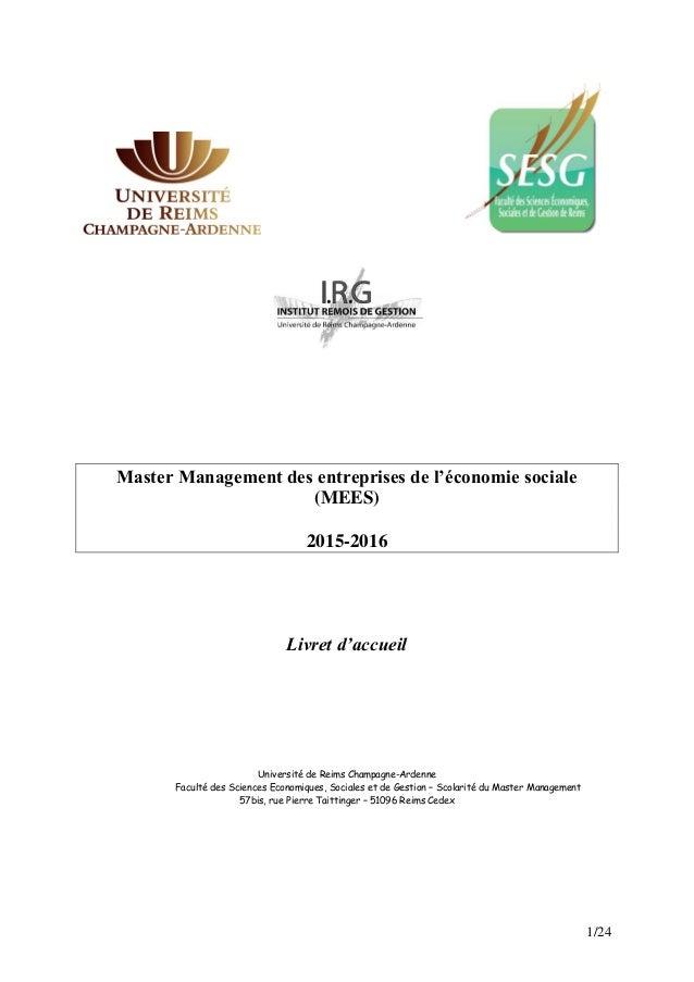 1/24 Master Management des entreprises de l'économie sociale (MEES) 2015-2016 Livret d'accueil Université de Reims Champag...