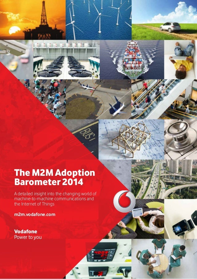 The M2M Adoption Barometer 2014 A detailed insight into the changing world of machine-to-machine communications and the In...
