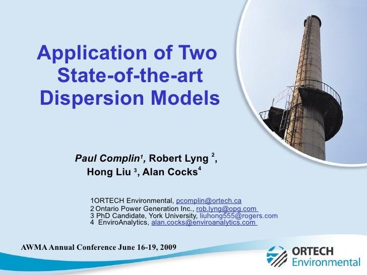 Paul Complin 1 ,  Robert Lyng  2 ,  Hong Liu  3 , Alan Cocks 4   1ORTECH Environmental,  [email_address] 2   Ontario Power...