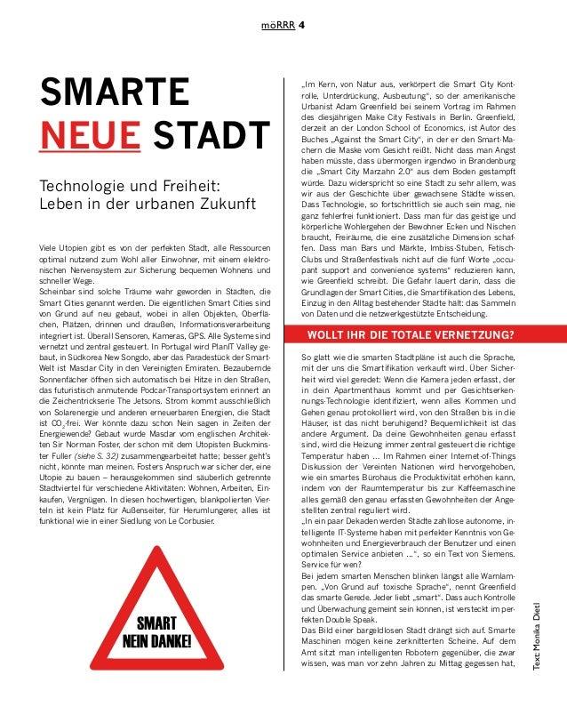 möRRR 4 Text:MonikaDietl SMARTE NEUE STADT Technologie und Freiheit: Leben in der urbanen Zukunft Viele Utopien gibt es vo...