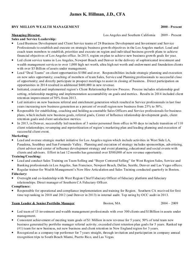James K. Hillman, J.D., CFA BNY MELLON WEALTH MANAGEMENT 2000   Present  Managing ...