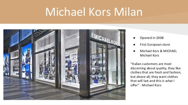 """Michael Kors Milan ● Opened in 2008 ● First European store ● Michael Kors & MICHAEL Michael Kors """"Italian customers are mo..."""