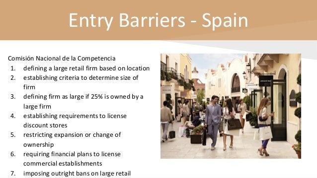 Entry Barriers - Spain Comisión Nacional de la Competencia 1. defining a large retail firm based on location 2. establishi...