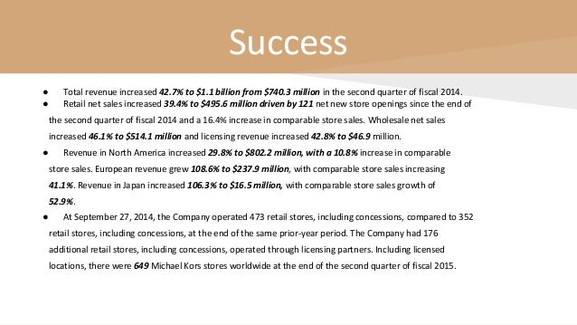 Success ● Total revenue increased 42.7% to $1.1 billion from $740.3 million in the second quarter of fiscal 2014. ● Retail...