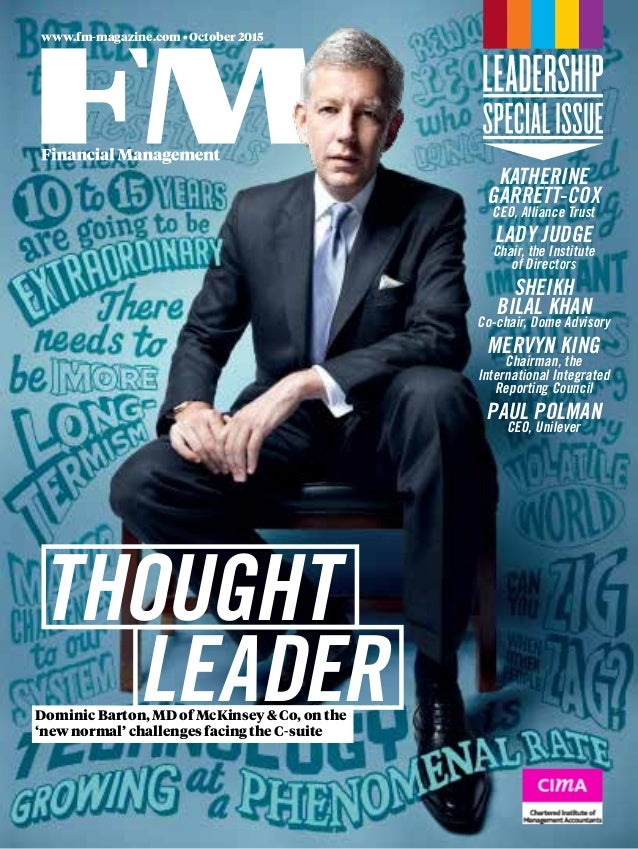 www.fm-magazine.com • October 2015 LEADER THOUGHT Dominic Barton, MD of McKinsey & Co, on the 'new normal' challenges faci...
