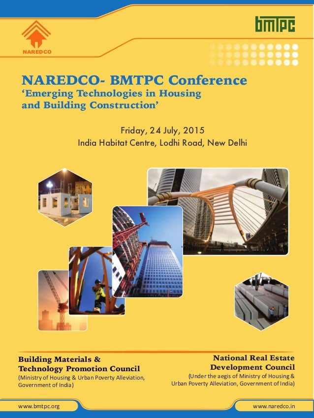NAREDCO- BMTPC Conference 'Emerging Technologies in Housing and Building Construction' Friday, 24 July, 2015 India Habitat...